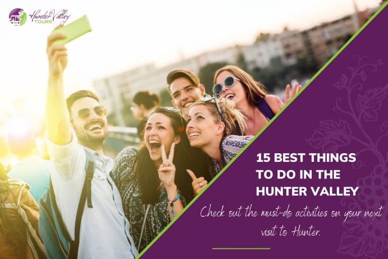 15 Best Things to Do in the Hunter Valley