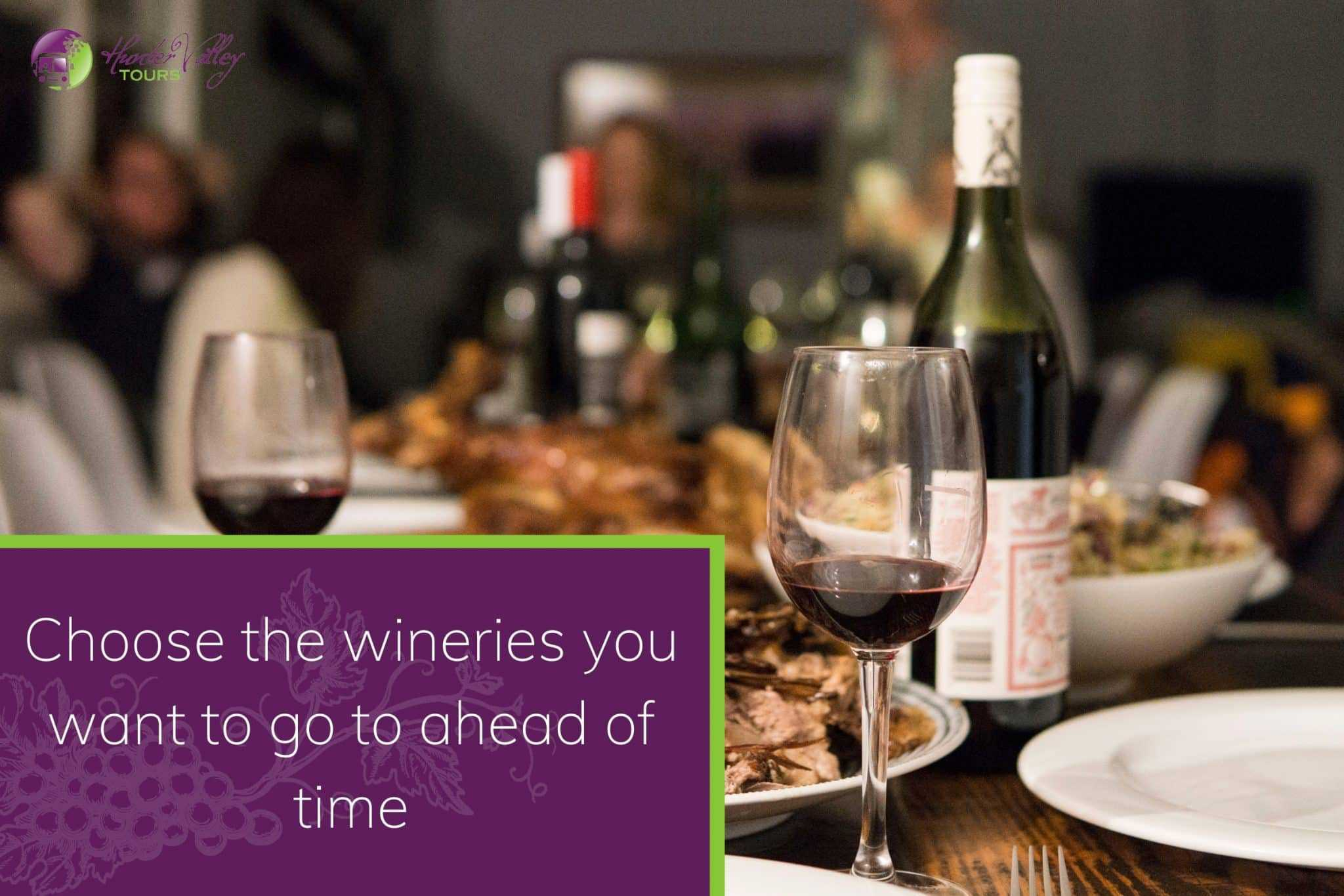 Choose the wineries you want to go to ahead of time