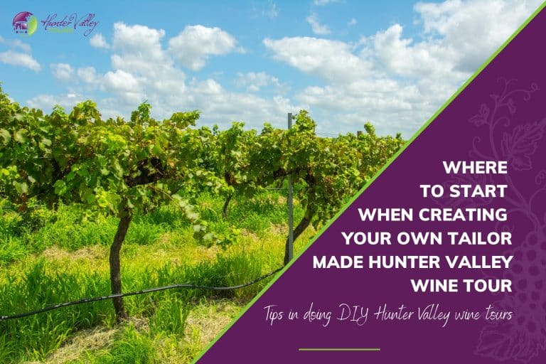 Where to Start When Creating Your Own Tailor Made Hunter Valley Wine Tour