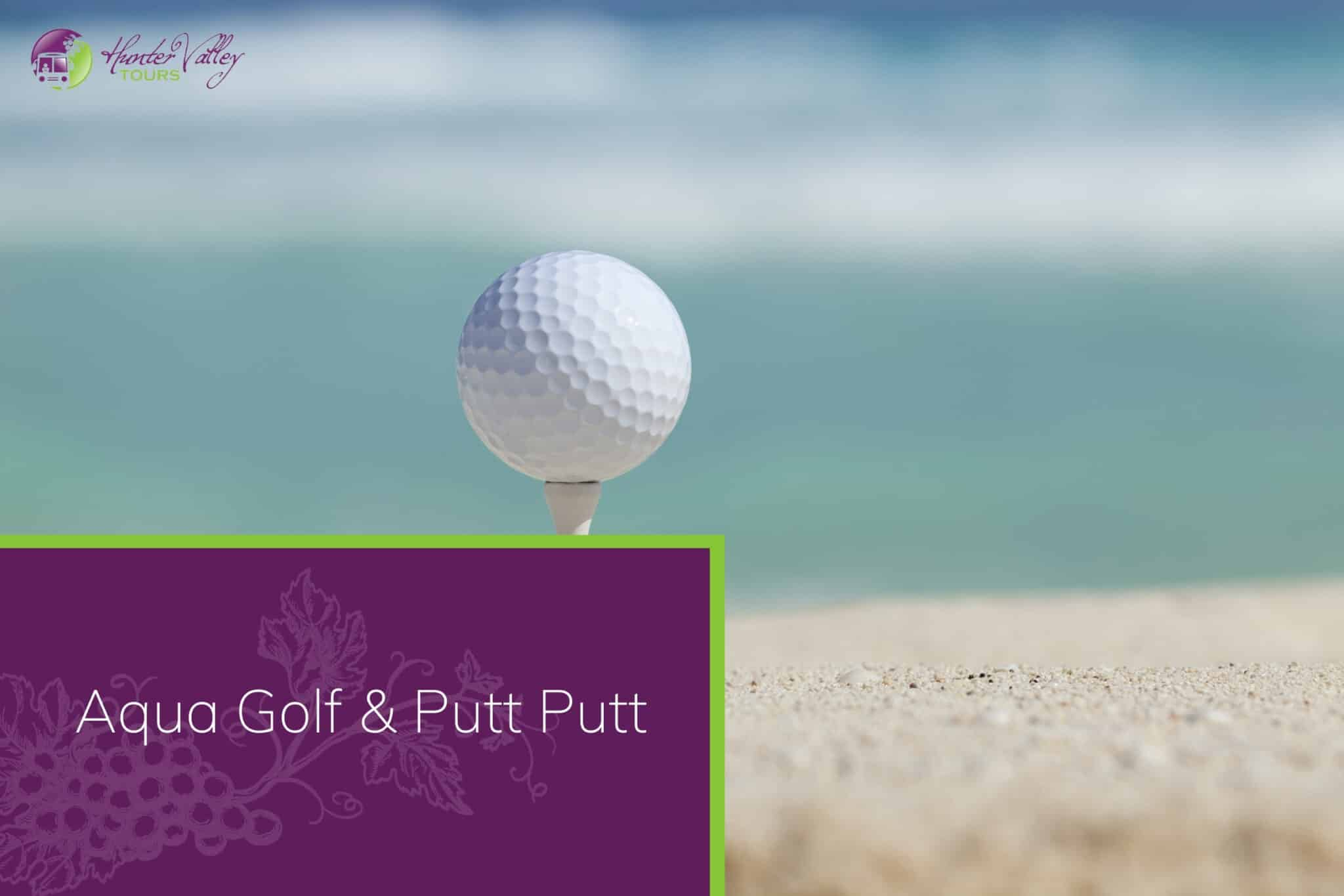 Aqua Golf & Putt Putt