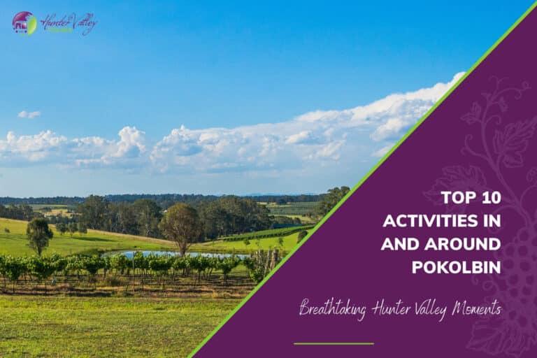 Top 10 Activities in and around Pokolbin