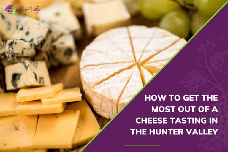 How to get the most out of a cheese tasting in the Hunter Valley