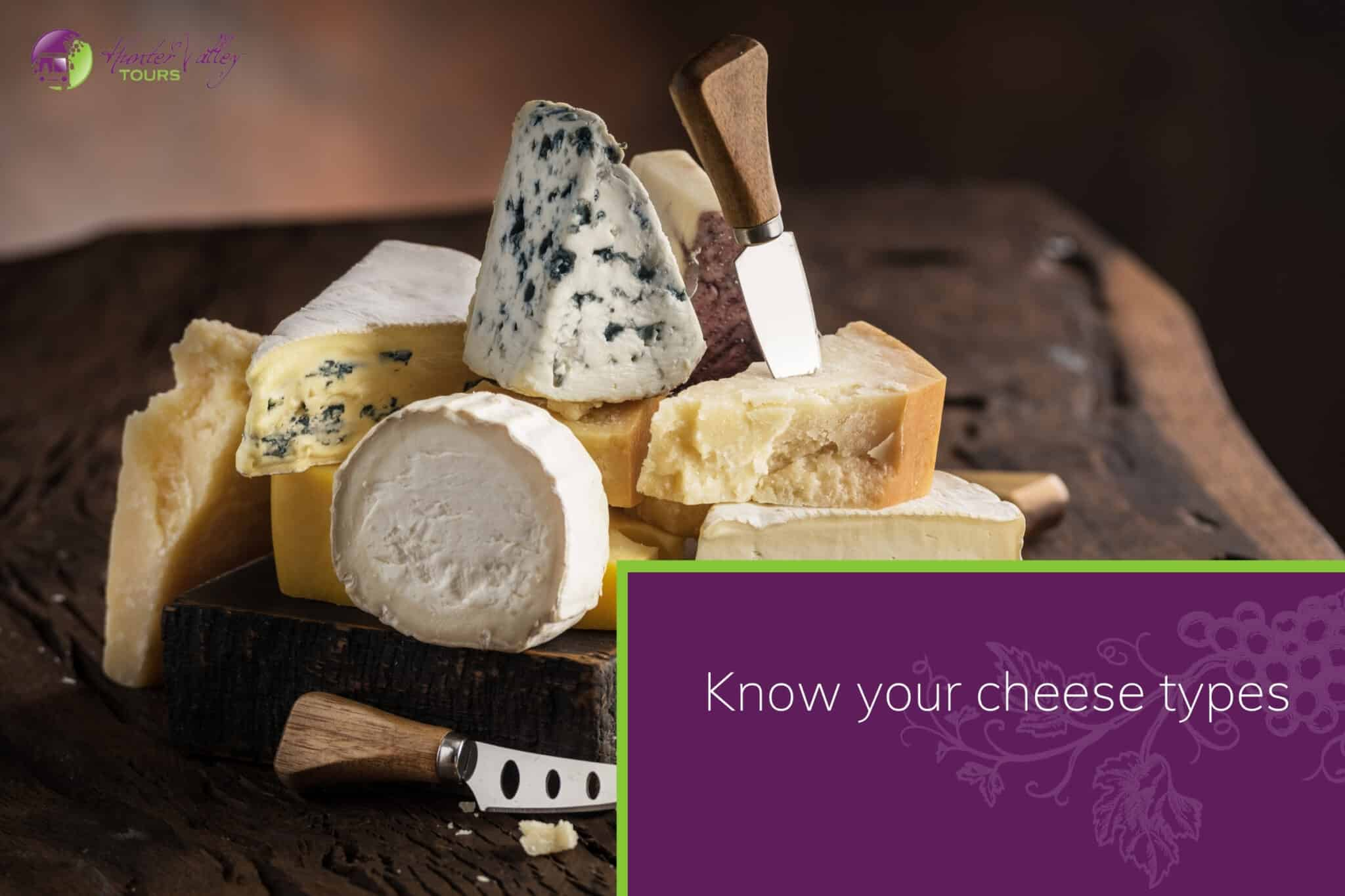 Know your cheese types