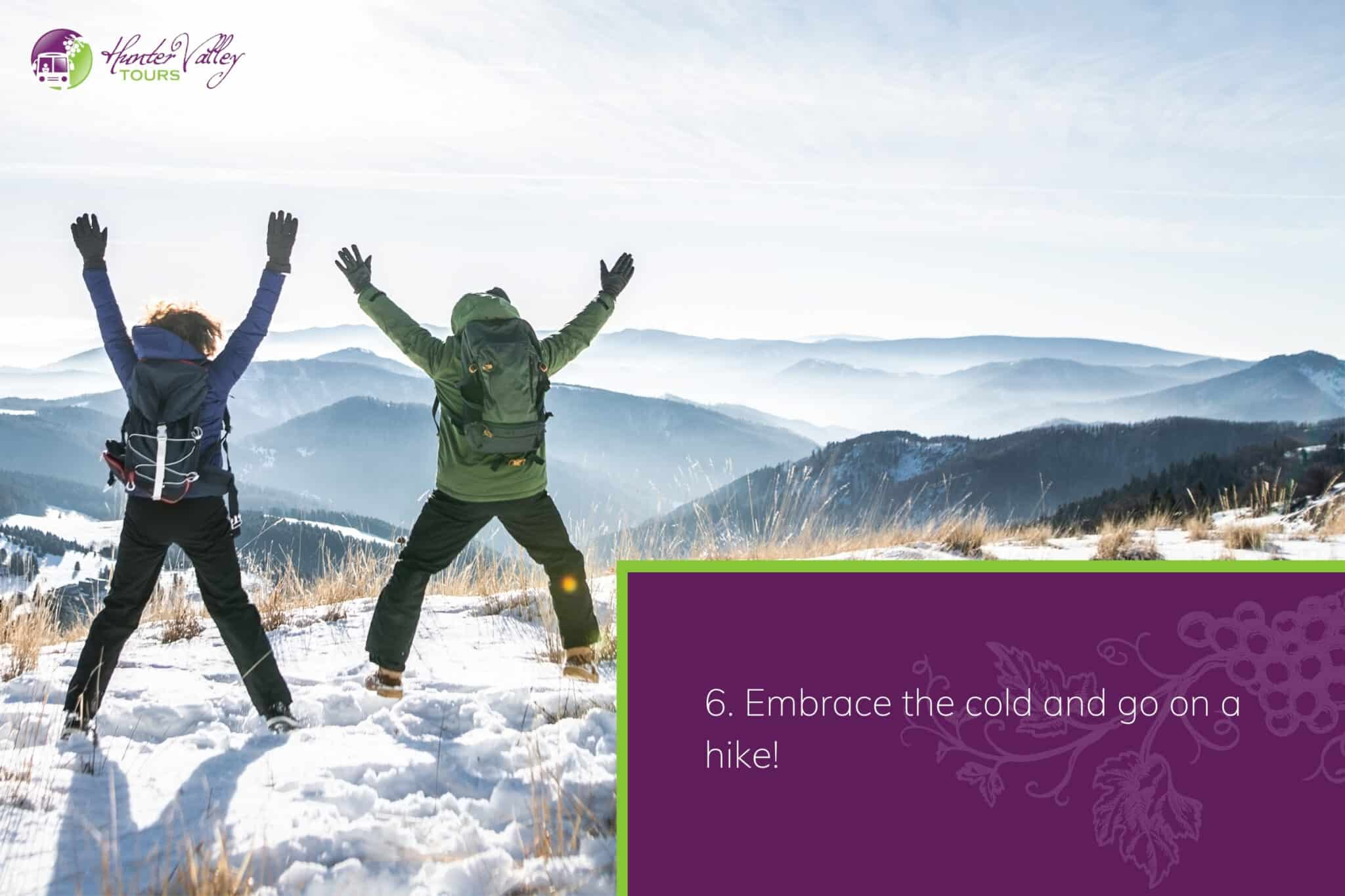 Embrace the cold and go on a hike!