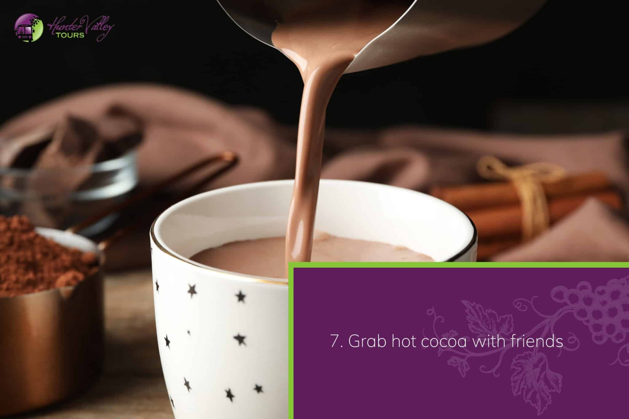 Grab hot cocoa with friends
